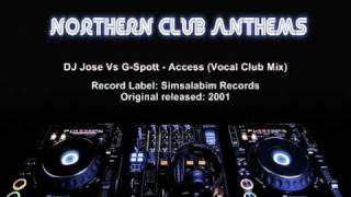 DJ Jose Vs G-Spott - Access (Vocal Club Mix)