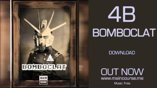 4B - Bomboclat (SNACKS.028 // Main Course)