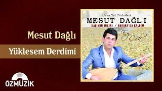 Yüklesem Derdimi (Bozlak) - Mesut Dağlı (Official ) Resimi