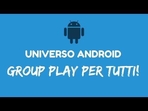 [Tutorial] Group Play su tutti i Dispositivi Android!