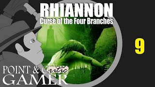 Rhiannon: Curse of the Four Branches - Pt. 9 (End) | Point & Critic Gamer