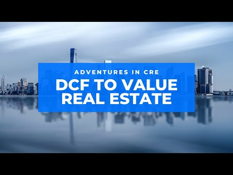 ACRE 101 Using the DCF Method to Value Real Estate - YouTube