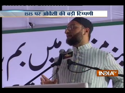 AIMIM Chief Asaduddin Owaisi: ISIS is Threat for Humanity