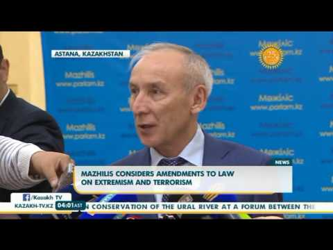 Mazhilis considers amendments to law on extremism and terrorism - Kazakh TV