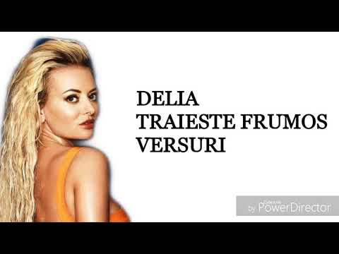 Delia-Traieste frumos (Versuri)