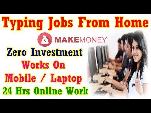 Typing Jobs From Home 2017 (100% GENUINE)  || Zero Investment || 24 Hrs Online Work