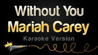 Mariah Carey - Without You (Karaoke Version)