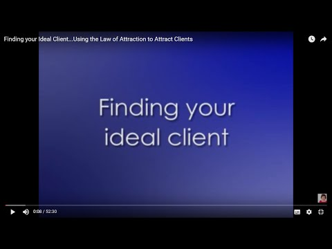 Finding your Ideal Client...Using the Law of Attraction to Attract Clients