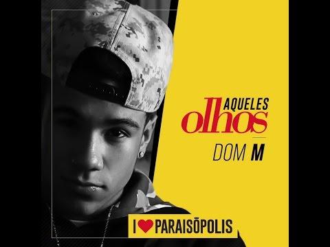 DOM M - Aqueles Olhos-Web Clipe Oficial- I Love Paraisópolis thumbnail