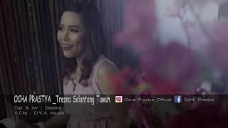 OCHA PRASTYA _TRESNA SELANTANG TUWUH ( Official Music video )