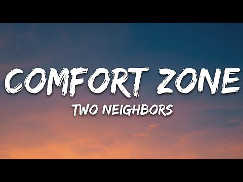 Two Neighbors - Comfort Zone 7clouds Release