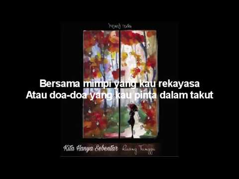 Payung Teduh - Kita hanya sebentar (Lyrics)