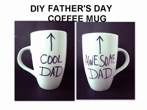 diy father s day gift coffee mug awesome dad cool dad youtube