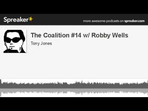 The Coalition #14 w/ Robby Wells (made with Spreaker)