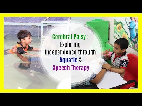 Cerebral Palsy: Exploring Independence Through Aquatic & Speech Therapy