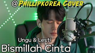Download lagu Ungu & Lesti - Bismillah Cinta | Korean Cover | Phillipkorea | Koin music