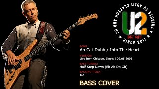 U2 - An Cat Dubh / Into the Heart (Live from Chicago / 09.05.2005) [Bass Cover]