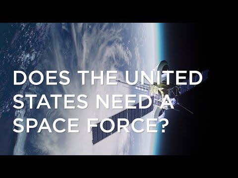 Does the United States Need a Space Force?