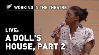 Working in the Theatre LIVE: A Doll's House, Part 2