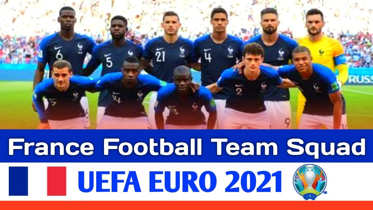 Can you hear the drumlines rattling? France Full Squad For Uefa Euro 2021 European Championship France Football Squad Youtube