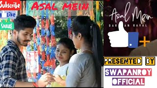 """🌹ASAL MEIN🌹""""""""❤️DARSHAN RAVAL❤️""""""""🔥 official Video""""""""Letest Hit Song 2020🔥"""
