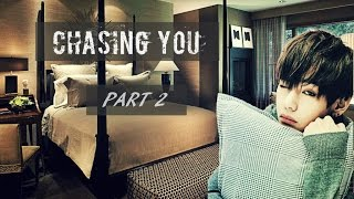[FF] BTS KIM TAEHYUNG [CHASING YOU- PART 2]
