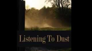 NEW Listening to Dust Trailer