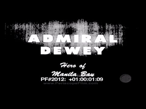 Admiral Dewey Hero of Manila Bay - Newsreel 2012