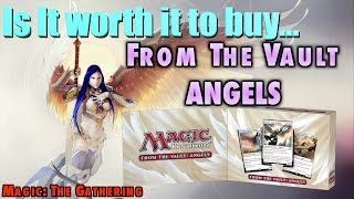 MTG - Is it worth it to buy From The Vault: Angels? The premium collection for Magic: The Gathering