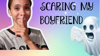 SCARING MY BOYFRIEND!👻