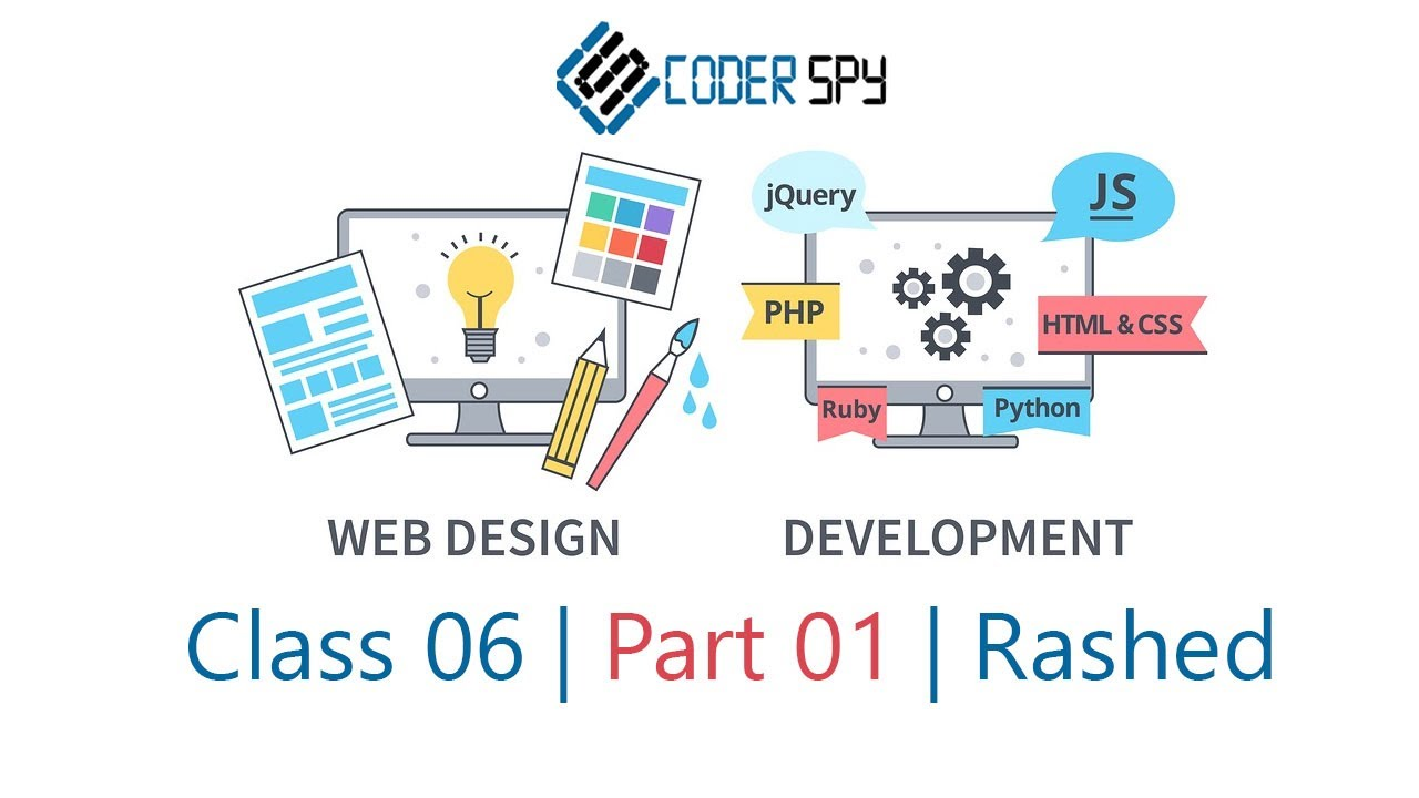 Web Design and Development | HTML, CSS, JS, MYSQL, PHP, LARAVEL | Class 06 | Part 01 | Rashed Zaman