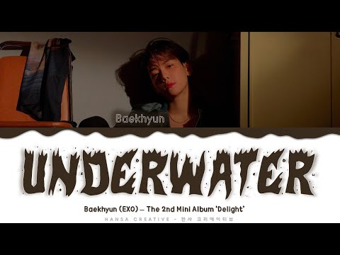 Baekhyun EXO - &39;Underwater&39;  Color Coded HanRomEng