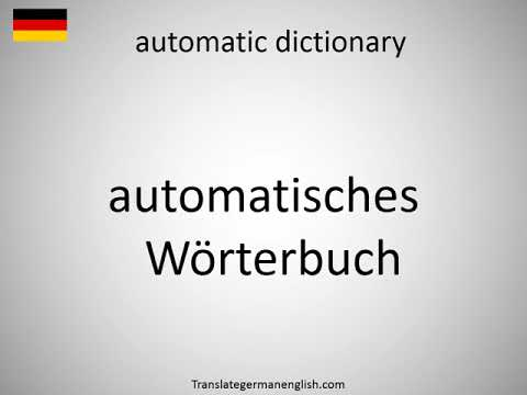 How to say automatic dictionary in German?