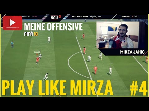 PLAY LIKE MIRZA #4 | OFFENSIVE | SO SCHIESST IHR RICHTIG TORE! | FIFA 18 ULTIMATE TEAM