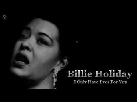I Only Have Eyes For You - Billie Holiday [HQ Audio]