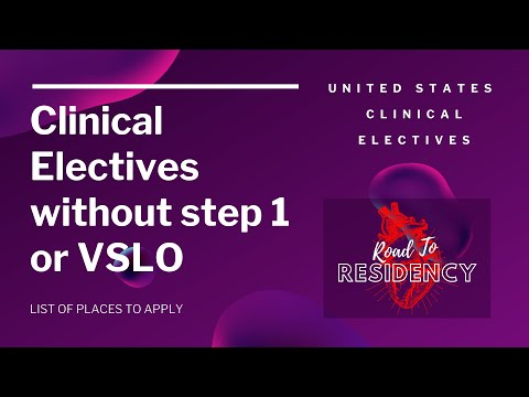 Clinical Electives Without Step 1 Or VSLO In USA - Where To Apply /USCE