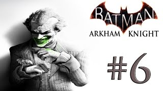 Batman Arkham Knight Part 6 - Insanity - Gameplay Walkthrough XBOX ONE