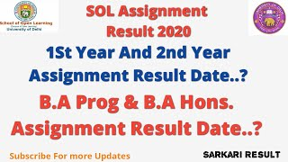Sol 1st & 2nd year Assignment Result Dates..? || B.A Prog & B.A Hons Result कब आएगा। || Sol Result
