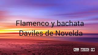 Letra de Flamenco y bachata Daviles de Novelda (Video lyrics )Subscribete        ⬇️