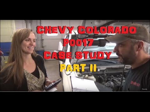 Chevy Colorado P0017 Case Study Part 2