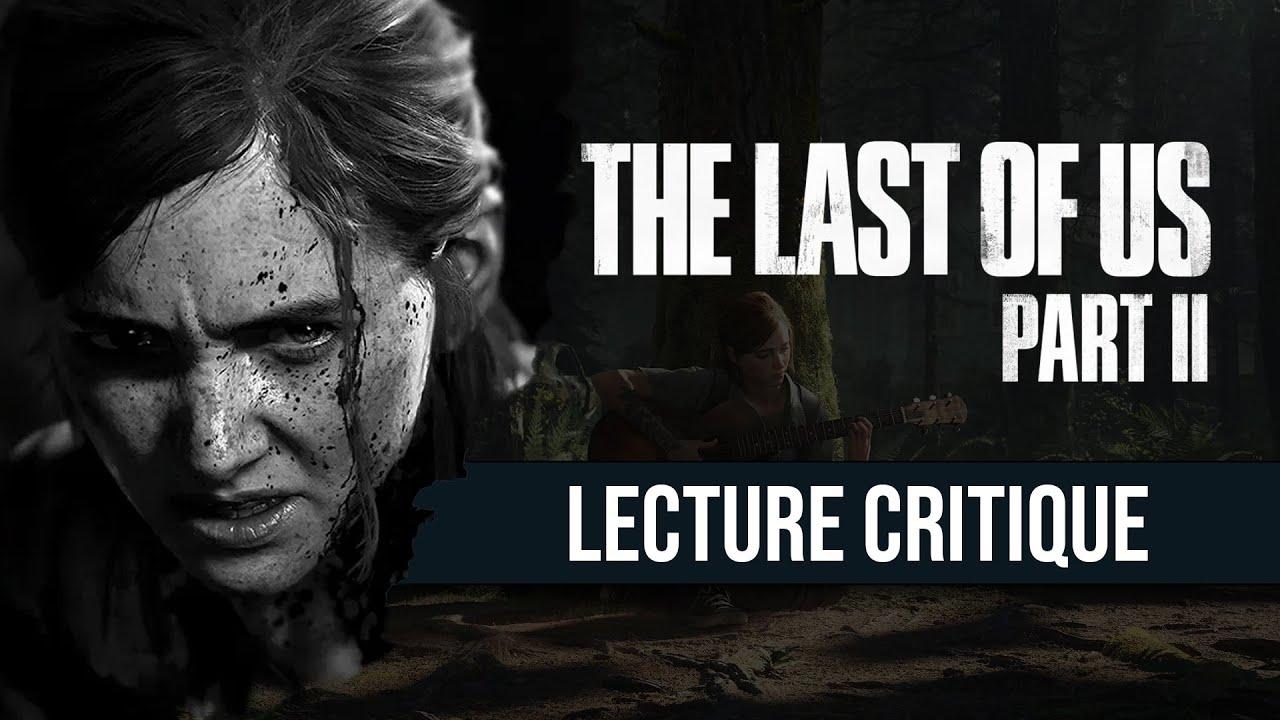 Lecture critique de The Last of Us Part 2 - Attention au spoil