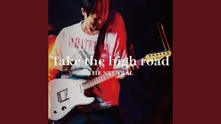 Provided to YouTube by TuneCore Japan シュークリーム · THE NEUTRAL Take the high road ℗ 2019 KEDDY RECORDS Released on: 2019-09-23 Lyricist: ...