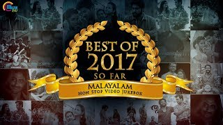 Best of Malayalam songs 2017, So far   Malayalam best songs 2017   Nonstop Video songs