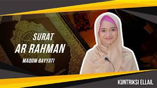Surat Ar Rahman Maqom Bayyati - Kuntriksi Ellail
