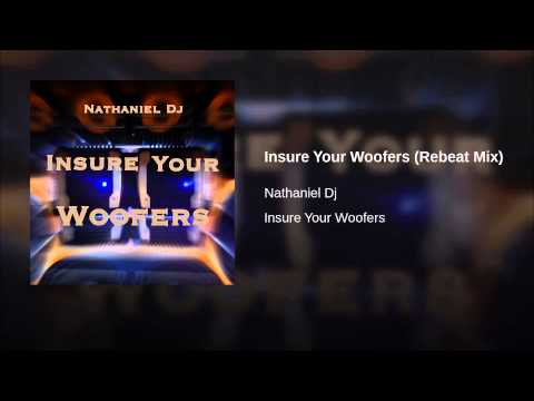 Nathaniel DJ - Insure Your Woofers (Rebeat Mix)