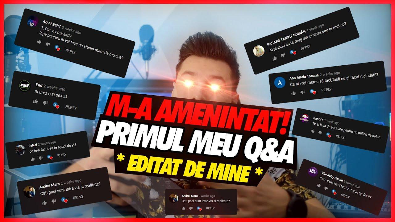 PRIMUL MEU Q&A: M-A AMENINTAT | * EDITAT DE MINE *