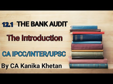 Bank Audit - Part 1 ll Audit & Assurance ll CA Kanika Khetan
