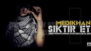Medikhan Siktir Et 2013