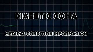 Diabetic coma (Medical Condition)