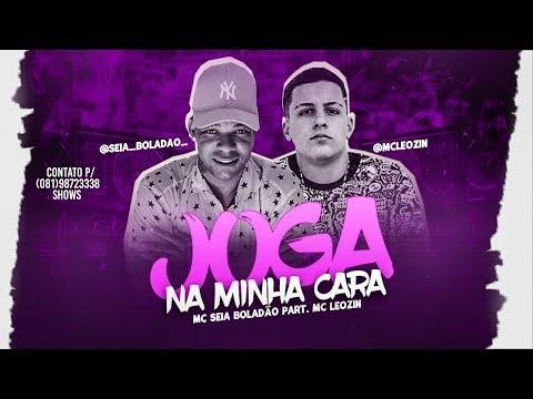 MC SEIA BOLADÃO PART. MC LEOZIN - JOGA NA MINHA CARA